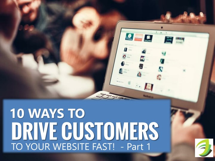 10 ways to drive customers to your website fast n.