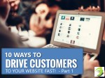 10 ways to drive customers to your website fast