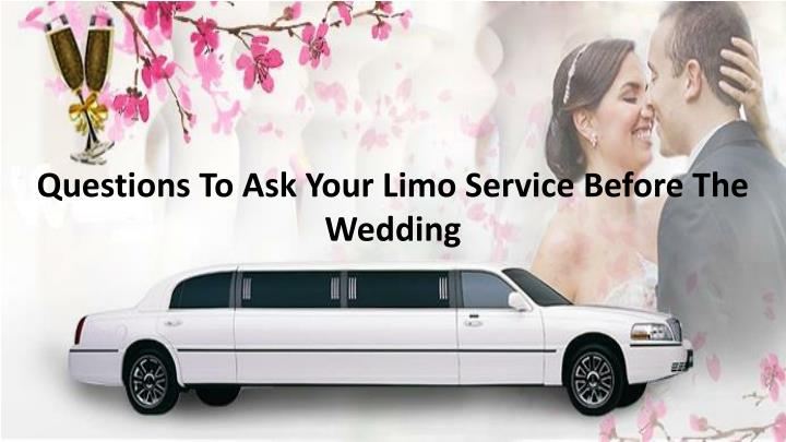 questions to ask your limo service before n.