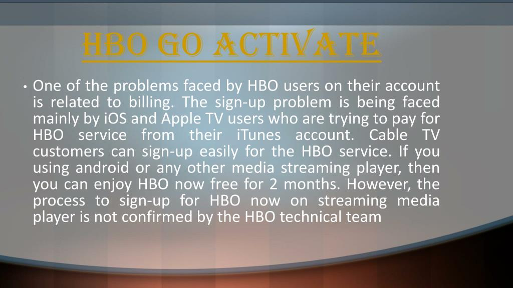 PPT - HBO Sign up issue to Iphone viewers PowerPoint