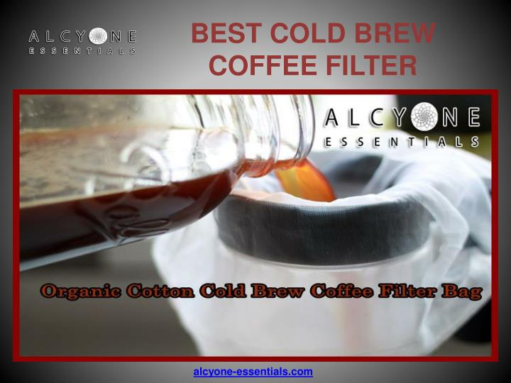 Ppt Best Cold Brew Coffee Filter In Usa Alcyone