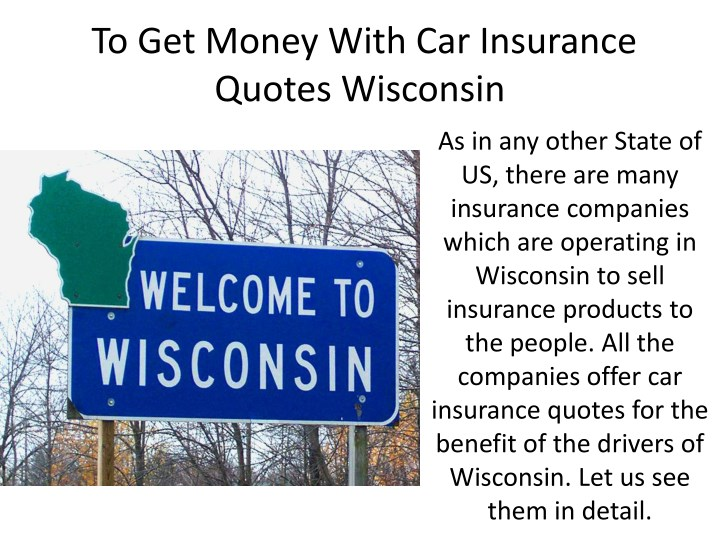 Get Insurance Quotes >> Ppt Car Insurance Quotes Wisconsin Powerpoint Presentation