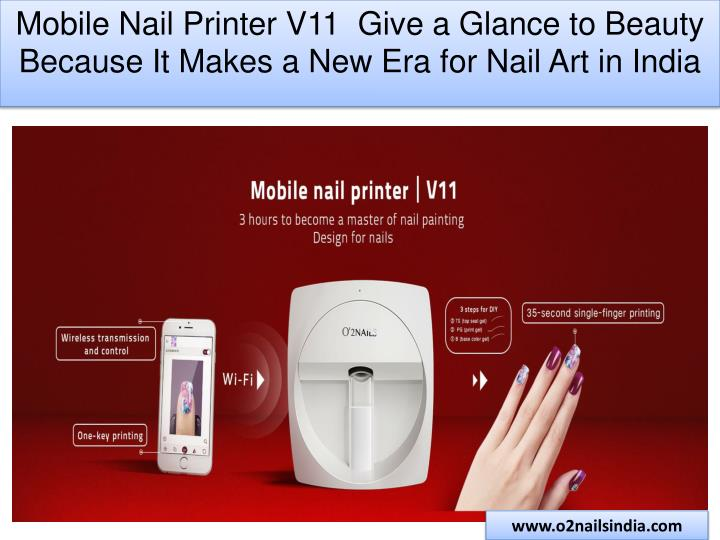 Mobile Nail Printer V11 Give A Glance To Beauty Because It Makes