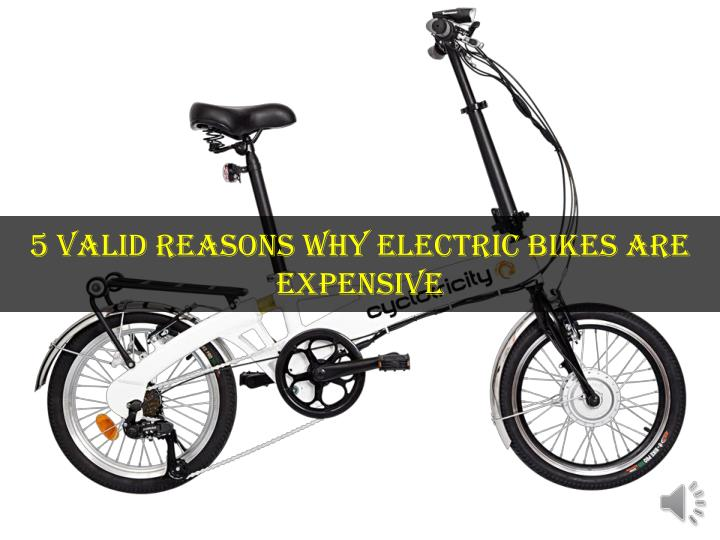 5 valid reasons why electric bikes are expensive n.