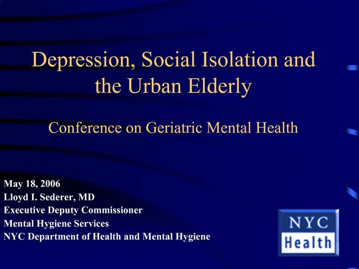 PPT - Depression, Social Isolation and the Urban Elderly ...