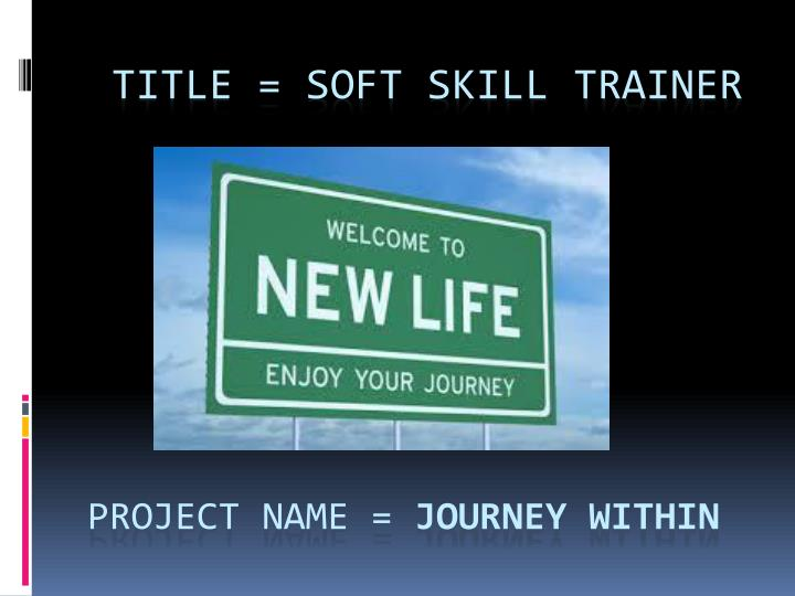 title soft skill trainer project name journey within n.