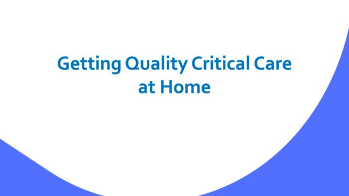 getting quality critical care at home n.