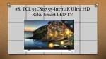 8 tcl 55c807 55 inch 4k ultra hd roku smart led tv