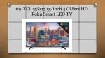 9 tcl 55s517 55 inch 4k ultra hd roku smart led tv