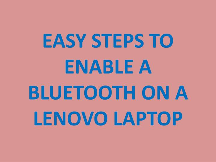 easy steps to enable a bluetooth on a lenovo laptop n.