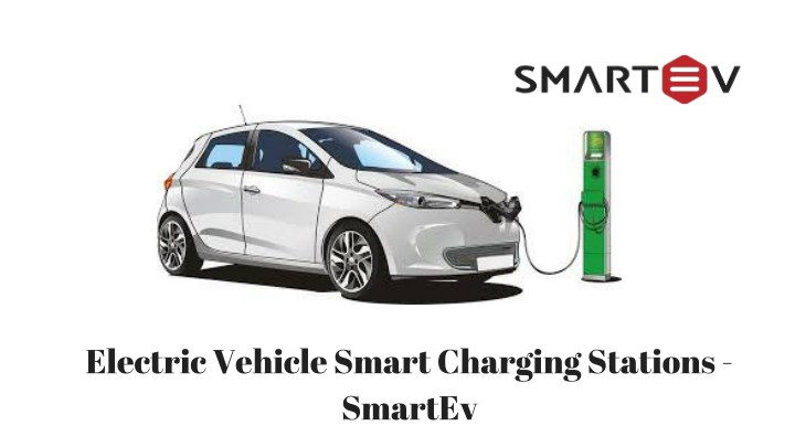 Ppt Electric Vehicle Charging Smartev Powerpoint