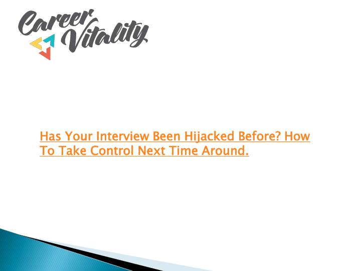 has your interview been hijacked before n.