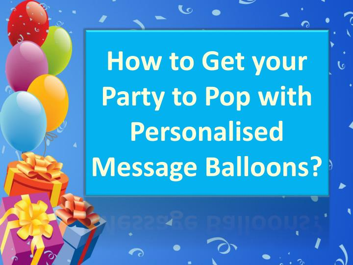 how to get your party to pop with personalised n.