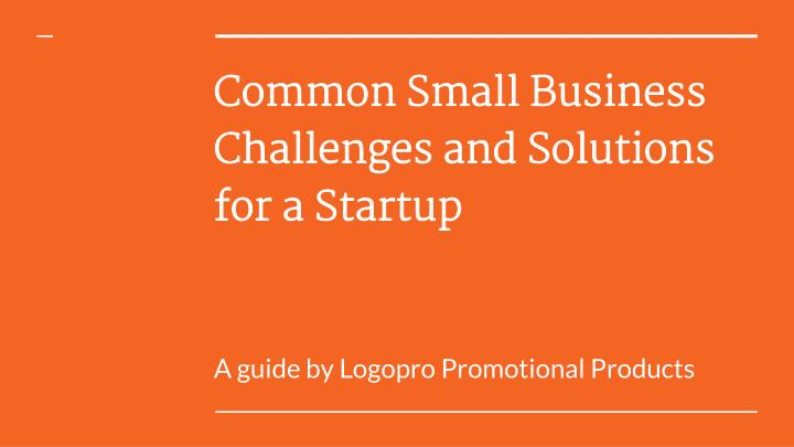 common small business challenges and solutions for a startup n.