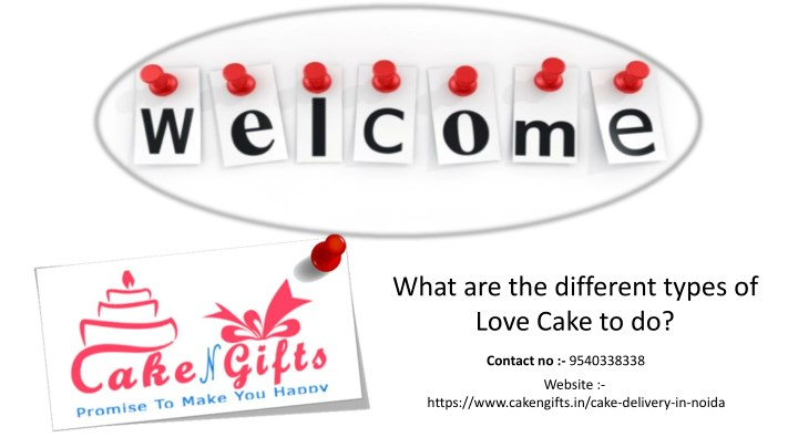 what are the different types of love cake to do n.