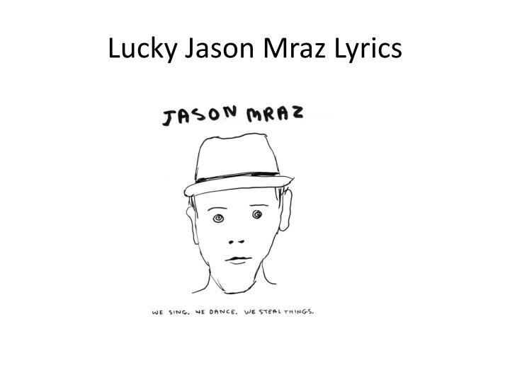 Ppt Lucky Jason Mraz Lyrics Powerpoint Presentation Free Download Id 7919043