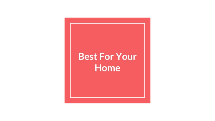 best for your home n.