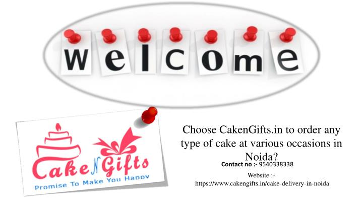 Choose CakenGiftsin To Order Any Type Of Cake At Various Occasions In Noida
