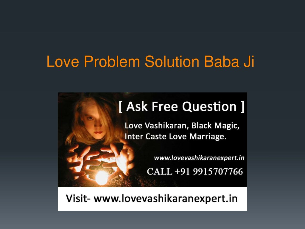 PPT - Love Problem Solution Baba Ji Contact Us 91 9915707766