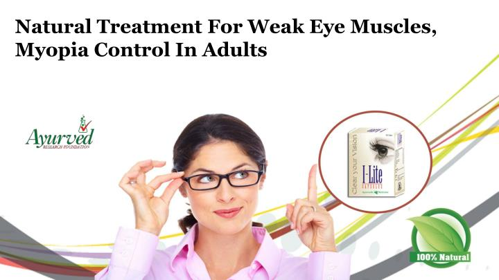 PPT - Natural Treatment for Weak Eye Muscles, Myopia Control in ...