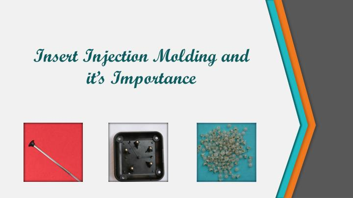 PPT - Insert Injection Molding and it's Importance PowerPoint
