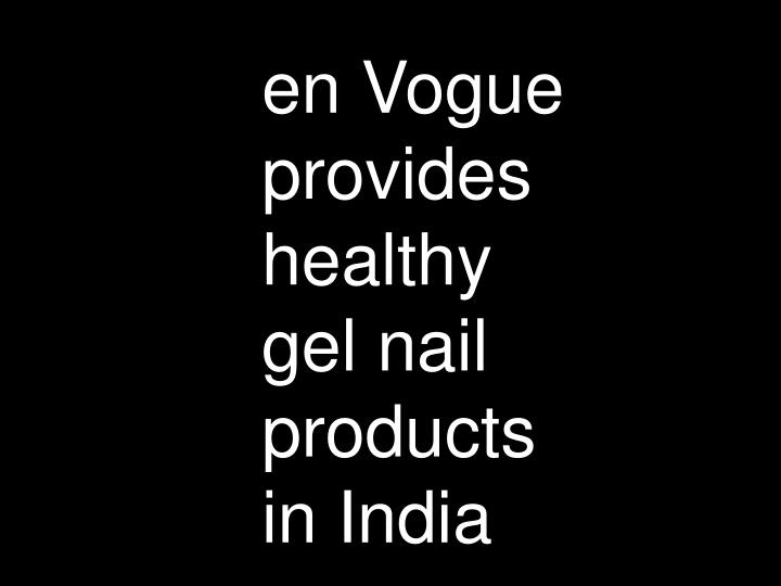 PPT - Envogue provides healthy gel nail products in India PowerPoint ...