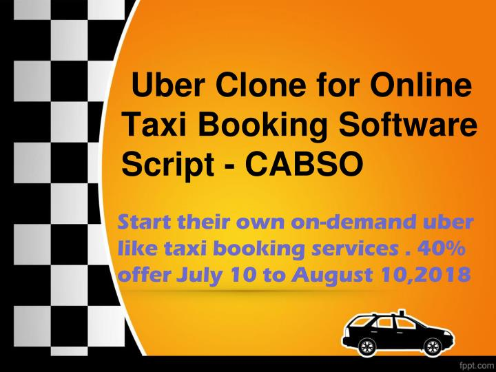 PPT - Uber Clone for Online Taxi Booking Software Script - CABSO