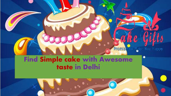find simple cake with awesome taste in delhi n.