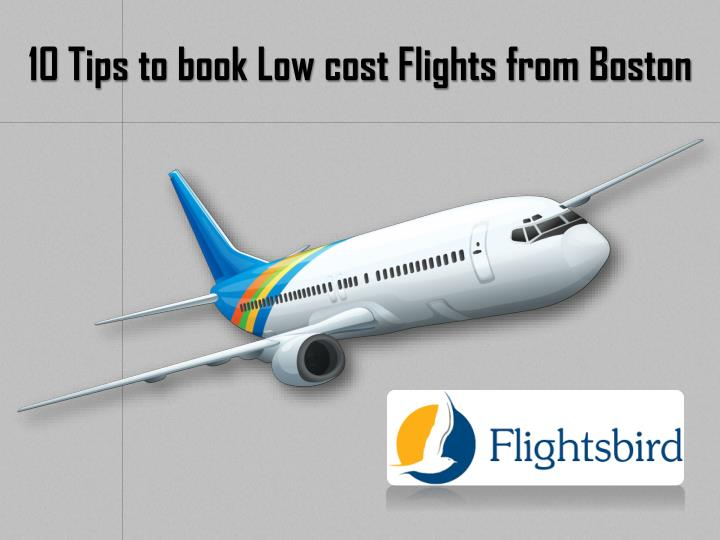 10 tips to book low cost flights from boston n.