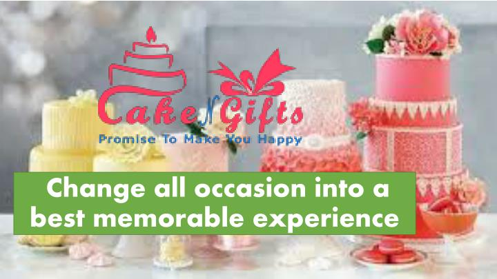 change all occasion into a best memorable experience n.