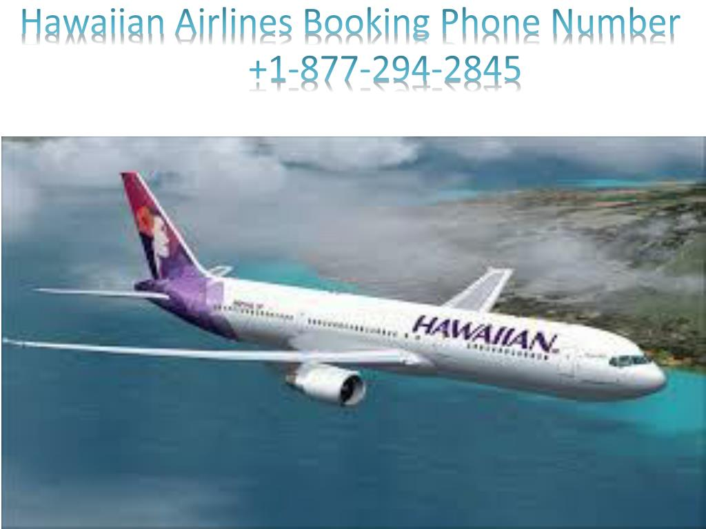 PPT - Hawaiian Airlines Booking And Reservation Phone Number PowerPoint Presentation - ID:7929667