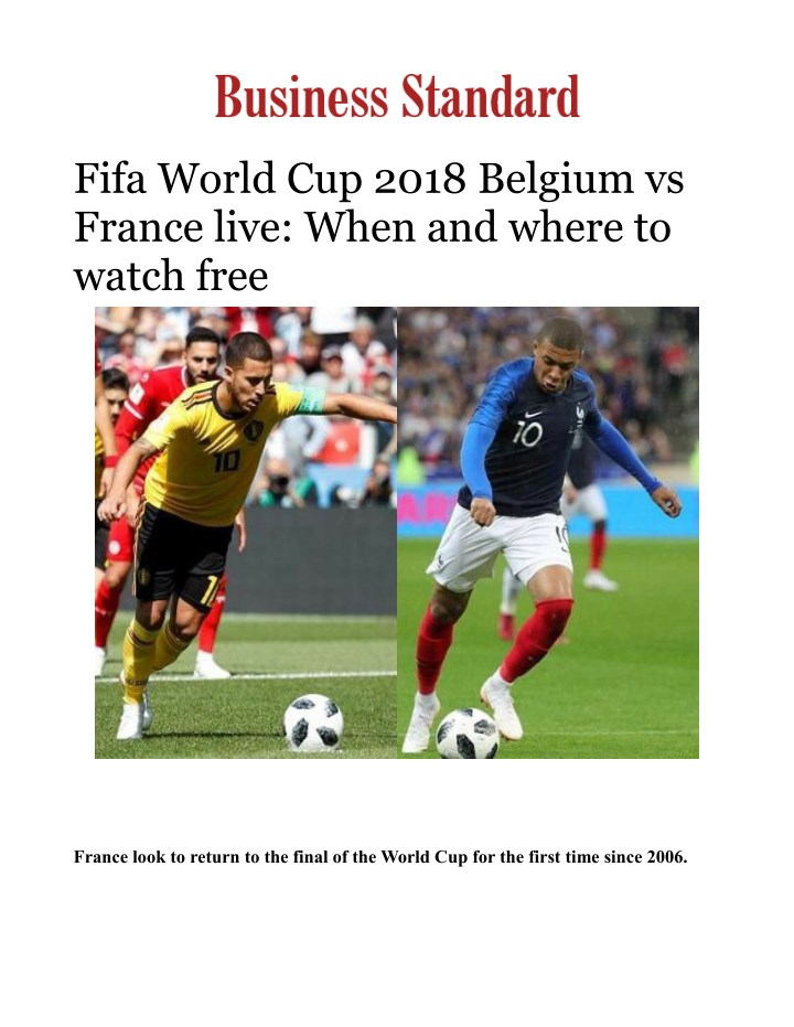fifa world cup 2018 belgium vs france live when n.