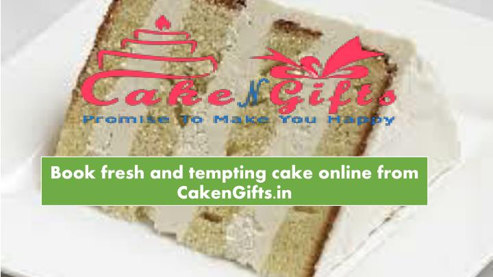 book fresh and tempting cake online from cakengifts in n.