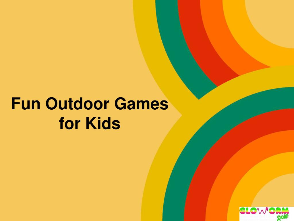 ppt fun outdoor games for kids powerpoint presentation id 7930259