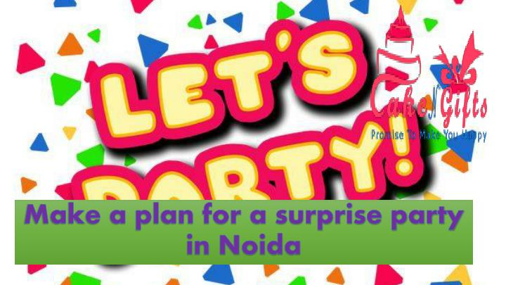 make a plan for a surprise party in noida n.