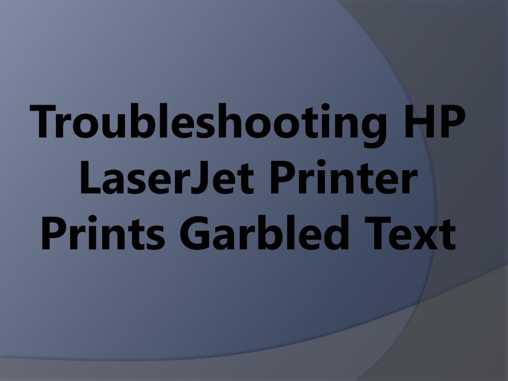 ppt easy steps to troubleshooting hp laserjet printer prints
