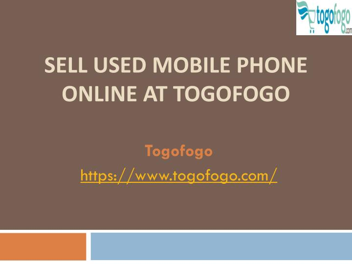 sell used mobile phone online at togofogo n.