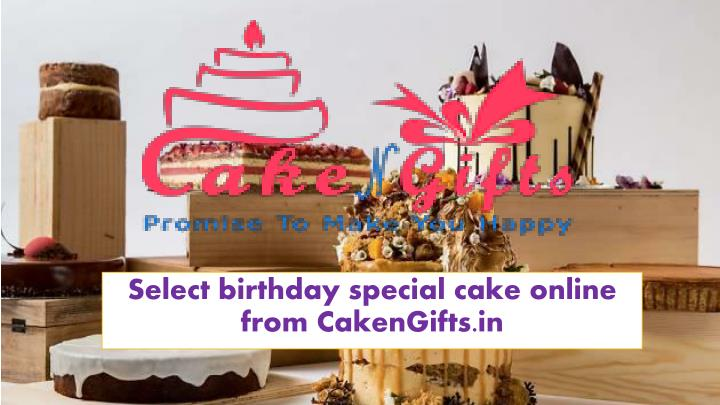 select birthday special cake online from cakengifts in n.