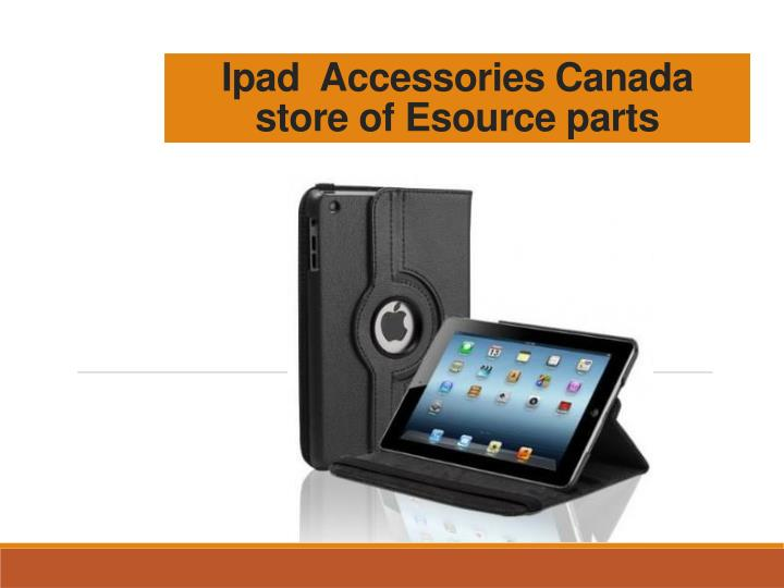 ipad accessories canada store of esource parts n.