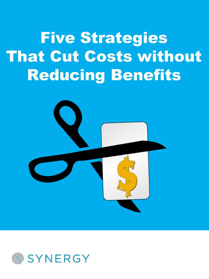 five strategies that cut costs without reducing benefits n.