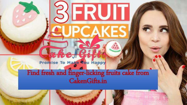find fresh and finger licking fruits cake from cakengifts in n.
