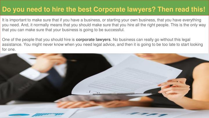 do you need to hire the best corporate lawyers then read this n.
