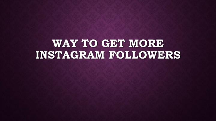 way to get more instagram followers n.