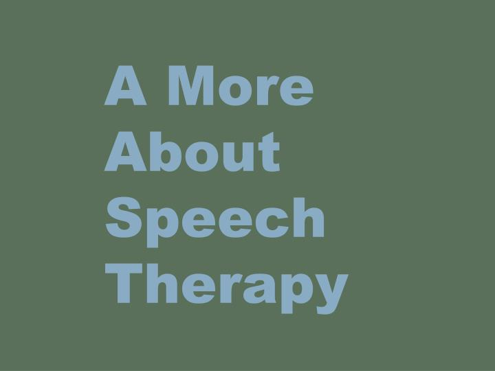 a more about speech therapy n.