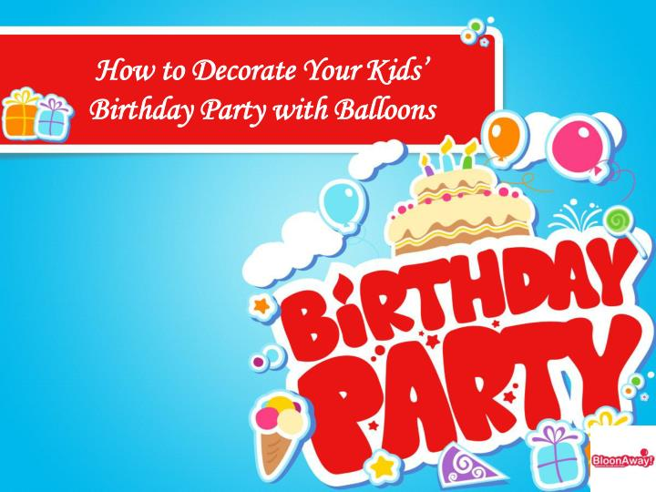 how to decorate your kids birthday party with balloons n.