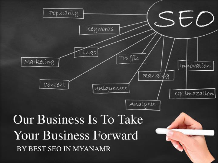 Our Business Is To Take Your Business Forward