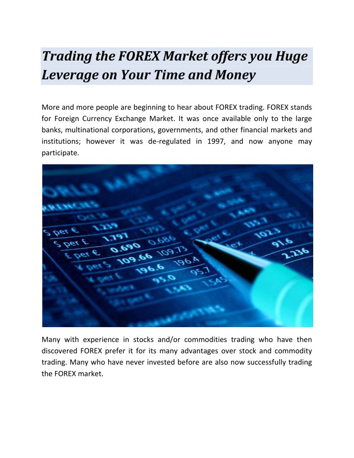trading the forex market offers you huge leverage n.