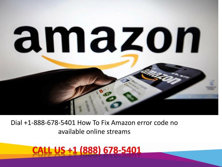 dial 1 888 678 5401 how to fix amazon error code n.