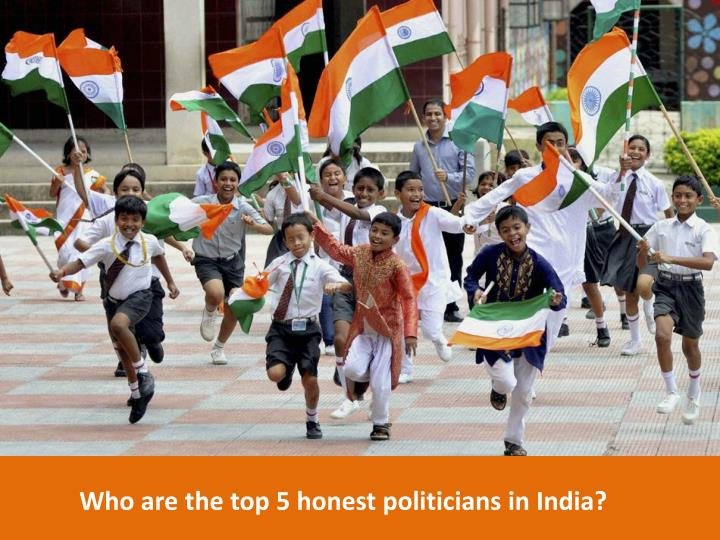 who are the top 5 honest politicians in india n.