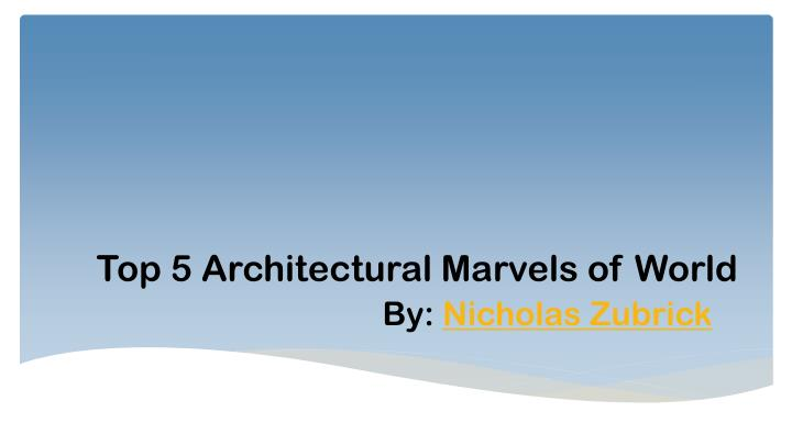 t op 5 architectural marvels of world n.